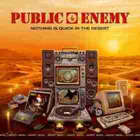 Nothing Is Quick In The Desert BY Public Enemy